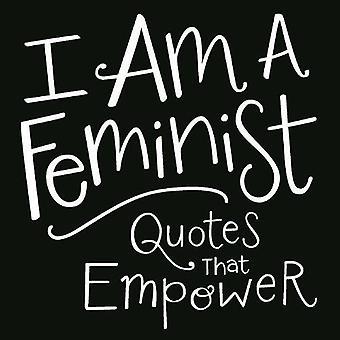 Je suis une féministe: les citations qui permettent aux