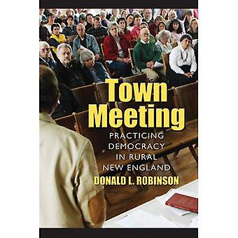 Town Meeting: Practicing Democracy in Rural New England