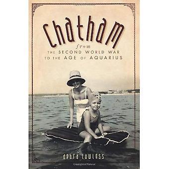 Chatham: desde a segunda guerra mundial para a era de Aquarius.