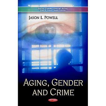 Aging, Gender and Crime