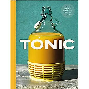 Tonic: Delicious and natural remedies to boost your health