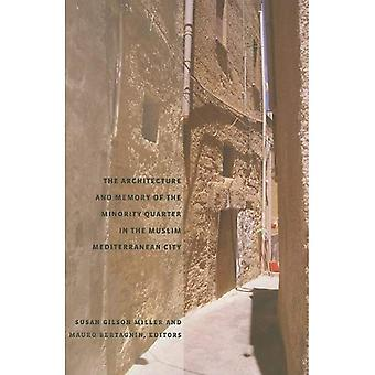 The Architecture and Memory of the Minority Quarter in the Muslim Mediterranean City (Aga Kh...
