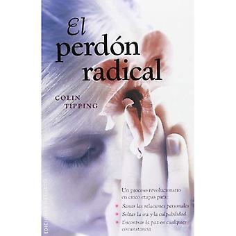 El perdon radical /  Radical Forgiveness