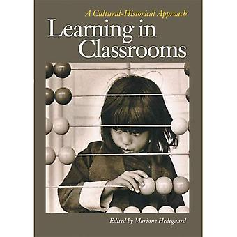 Learning in Classrooms: A Cultural-Historical Approach