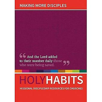 Holy Habits: Making More Disciples: Missional discipleship resources for churches (Holy Habits)