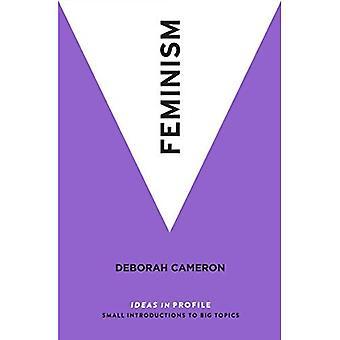 Feminisme: Ideeën in profiel (ideeën in profiel)