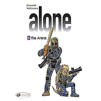 The Alone Vol. 8 - The Arena: 8 (Alone)