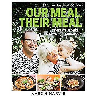 Notre repas, leur repas: Un maison mari Guide les petits & adultes Cookbook