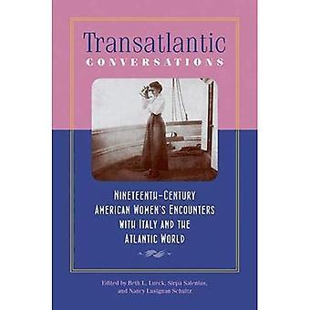 Transatlantic Conversations: Nineteenth-Century American Women's Encounters with Italy and the Atlantic World...
