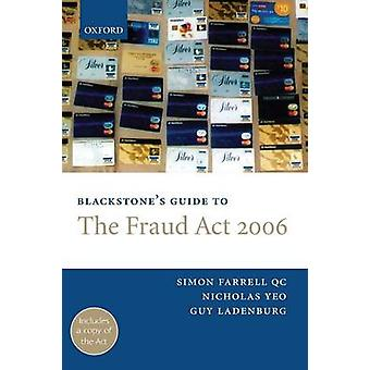 Blackstones Guide to the Fraud ACT 2006 by Farrell & Simon