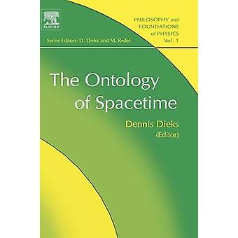 The Ontology of Spacetime Vol. 1 by Dieks & D.