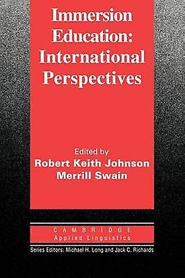 Immersion Education International Perspectives by Johnson & Robert K.