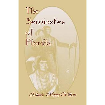 The Seminoles of Florida by MooreWillson & Minnie