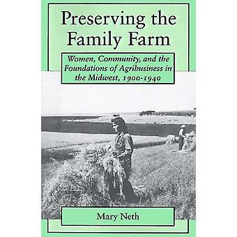 家族の農場の女性コミュニティとネス ・ メアリー c. 19001940 中西部の農業の基礎を維持します。