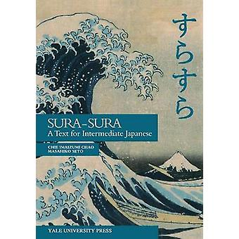 SuraSura A Text for Intermediate Japanese by Chao & Chie