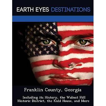Franklin County Georgia incluindo sua história, o Walnut Hill Historic District a casa de Kidd e mais por Verne & Violette