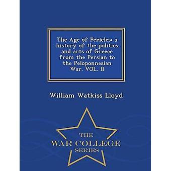 L'âge de Périclès une histoire de la politique et des arts de la Grèce de la Perse à la guerre du Péloponnèse. VOL. II War College série par Lloyd & William Watkiss