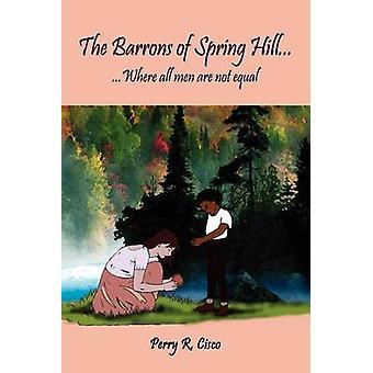 بارونز تل الربيع...... حيث جميع الرجال ليست متساوية من Cisco بيري آند ر.