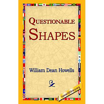 Questionable Shapes by Howells & William Dean