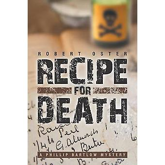Recipe for Death A Phillip Bartlow Mystery by Oster & Robert