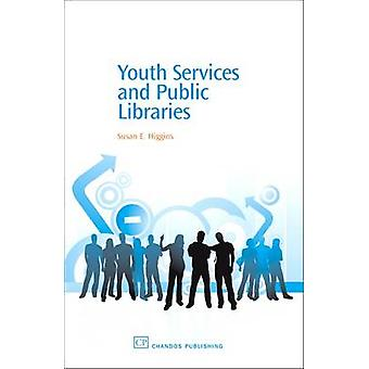 Youth Services and Public Libraries by Higgins & Susan E.