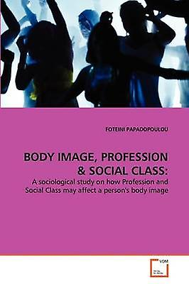 BODY IMAGE PROFESSION  SOCIAL CLASS by PAPADOPOULOU & FOTEINI