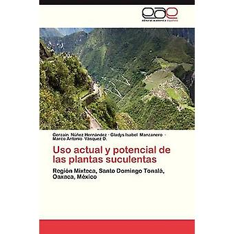 USO Actual y Potencial de Las Plantas Suculentas von Nunez Hernandez Gerzain