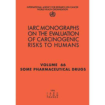 Some Pharmaceutical Drugs by IARC &