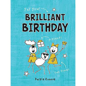 For Your Brilliant Birthday by Purple Ronnie - 9781849538794 Book