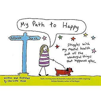Mon chemin vers le bonheur: les luttes avec ma santé mentale et toutes les choses merveilleuses qui se sont passées après