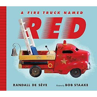 A Fire Truck Named Red by Randall de Seve - Bob Staake - 978037430073