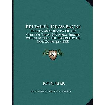Britain's Drawbacks - Being a Brief Review of the Chief of Those Natio