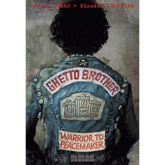 Ghetto Brother - Warrior to Peacemaker by Julian Voloj - Claudia Ahler
