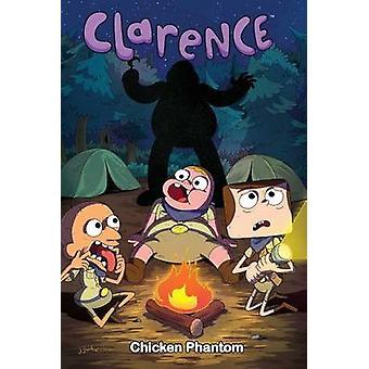 Clarence Original Graphic Novel - Chicken Phantom by Derek Fridolfs -