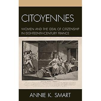 Citoyennes - Women and the Ideal of Citizenship in Eighteenth-century