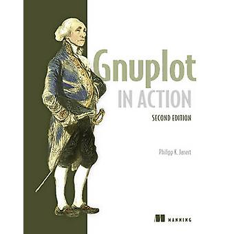 Gnuplot in Action (2nd Revised edition) by Philipp Janert - 978163343