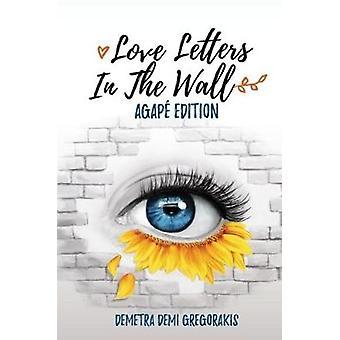 Love Letters in the Wall by Demetra Demi Gregorakis - 9781786299604 B