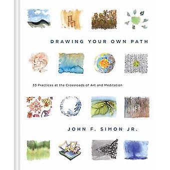 Drawing Your Own Path - 33 Practices at the Crossroads of Art and Medi