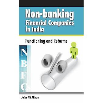 Non-Banking Financial Companies (NBFCs) in India - Functioning & Refor