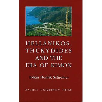 Hellanikos - Thukydides and the Era of Kimon by Johan Henrik Schreine