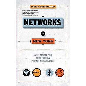 Networks of New York - An Illustrated Field Guide to Urban Internet In