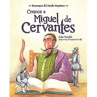 Conoce a Miguel de Cervantes ( Get to Know Miguel de Cervantes ) Spanish Edition (Personajes del Mundo Hispnico)