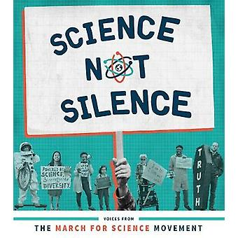 Science Not Silence - Voices from the March for Science Movement by St
