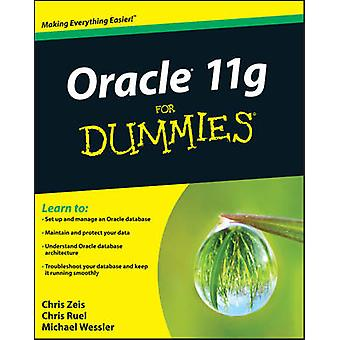 Oracle 11g For Dummies by Chris Zeis - Chris Ruel - Michael Wessler -