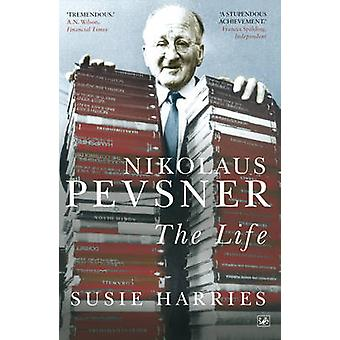 Nikolaus Pevsner - The Life by Susie Harries - 9780712668392 Book