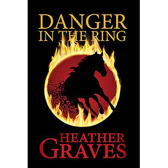 Danger in the Ring (Alabama) by Heather Graves - 9780719819230 Book