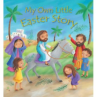 My Own Little Easter Story by Christina Goodings - Amanda Gulliver -