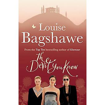 The Devil You Know by Louise Bagshawe - 9780755340613 Book