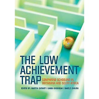 The Low Achievement Trap - Comparing Schools in Botswana and South Afr