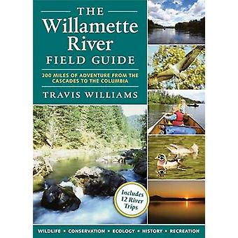 The Willamette River Field Guide by Travis Williams - 9780881928662 B